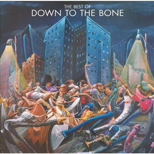 The Best of Down to the Bone [CD]