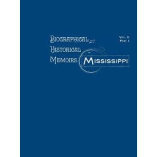Biographical & Historical Memoirs of Mississippi
