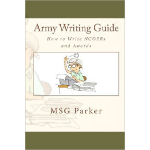 Army Writing Guide: How to Write NCOERs and Awards