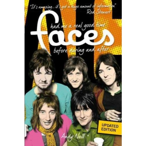 Faces: Had Me a Real Good Time : Before, During, and After (Paperback) (Andy Neill)