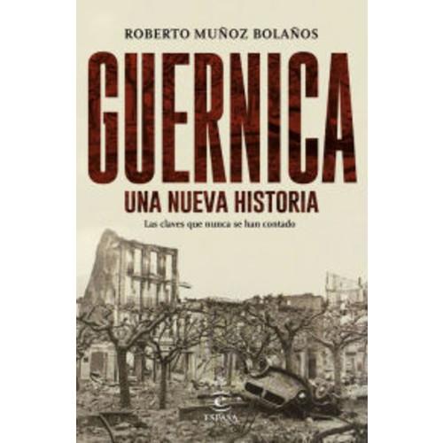 Guernica, una nueva historia: Las claves que nunca se han contado