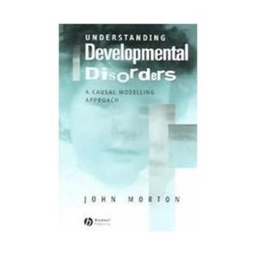 Understanding Development Disorders : A Causal Modelling Approach (Paperback)