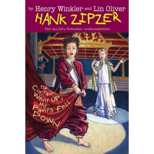 The Curtain Went Up, My Pants Fell Down (Hank Zipzer, No. 11)