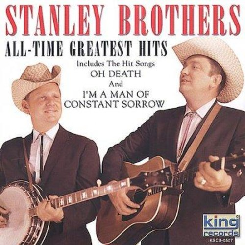 Stanley Brothers - All-Time Greatest Hits