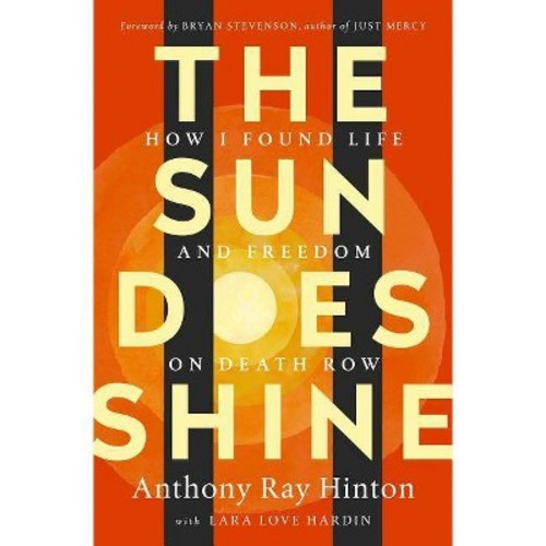 Sun Does Shine : How I Found Life and Freedom on Death Row - (Hardcover)