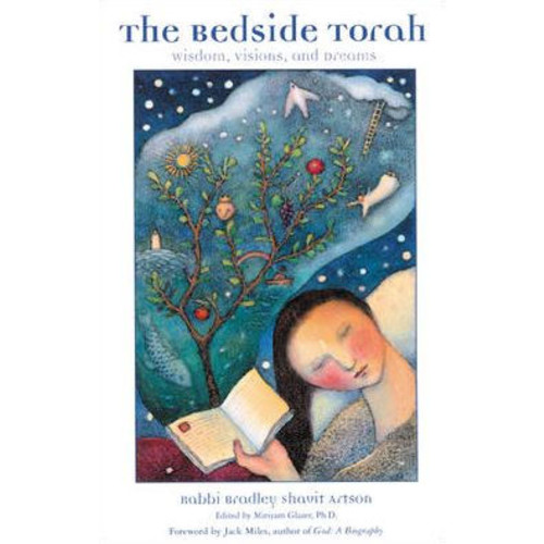 The Bedside Torah : Wisdom, Visions, and Dreams
