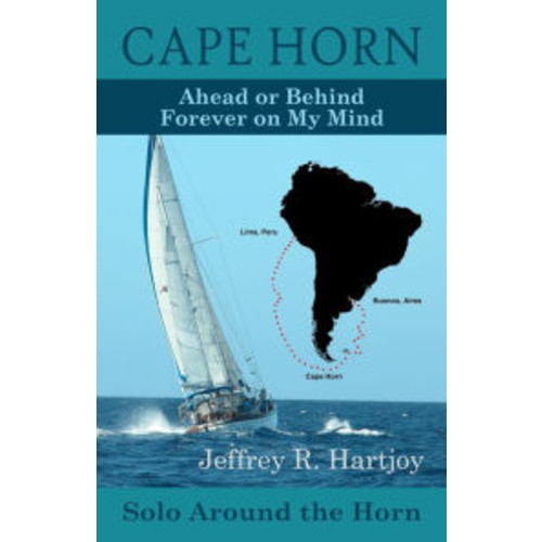 Cape Horn: Ahead or Behind Forever on My Mind, Solo Around the Horn