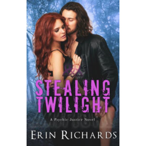 Stealing Twilight (Psychic Justice, #3)