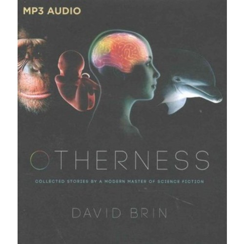 Otherness : Collected Stories by a Modern Master of Science Fiction (MP3-CD) (David Brin)