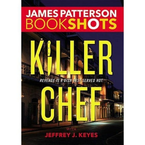 Killer Chef (Paperback) by James Patterson, Jeffrey J. Keyes (With)