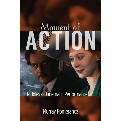 Moment of Action : Riddles of Cinematic Performance