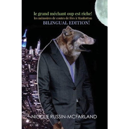 French-English Bilingual Edition: Le Grand Mechant Loup Est Riche! (The Big Bad Wolf Strikes It Rich!)