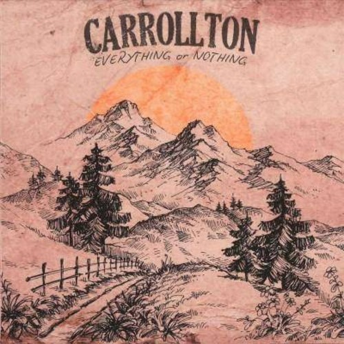Carrollton - Everything Or Nothing (CD)