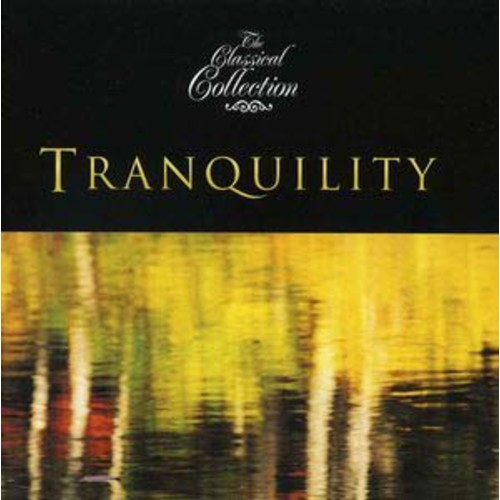 The Classical Collection: Tranquility (Audio CD)