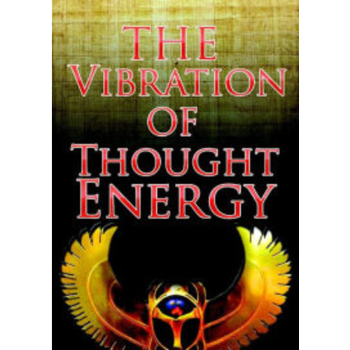 The Vibration of Thought Energy