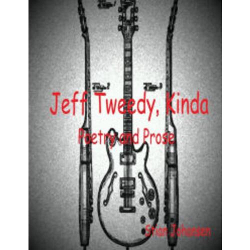 Jeff Tweedy, Kinda