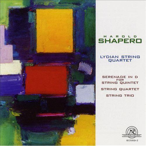 Harold Shapero: Serenade in D for String Quintet; String Quartet; String Trio [CD]