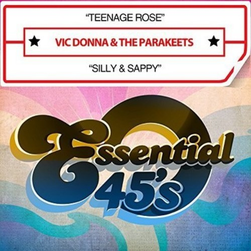 Vic & Parakeets Donna - Teenage Rose / Silly & Sappy (Digital 45) (CD)