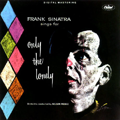 Frank Sinatra Sings for Only the Lonely Original recording reissued, Original recording remastered