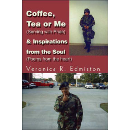 Coffee, Tea or Me (Serving with Pride) and Inspirations from the Soul (Poems from the Heart)