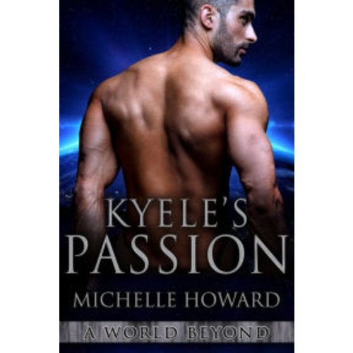 Kyele's Passion (A World Beyond, #4)