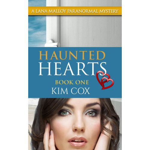 Haunted Hearts (Lana Malloy Paranormal Mystery, #1)