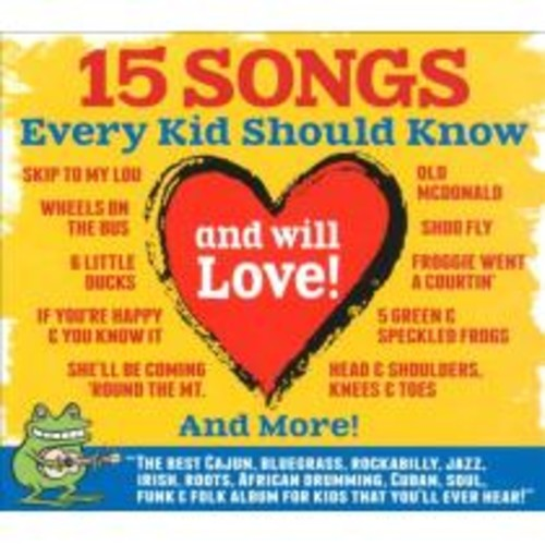 15 Songs Every Kid Should Know (And Will Love) [CD]