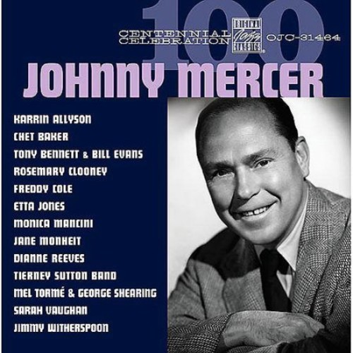 Johnny Mercer: Centennial Celebration [CD]