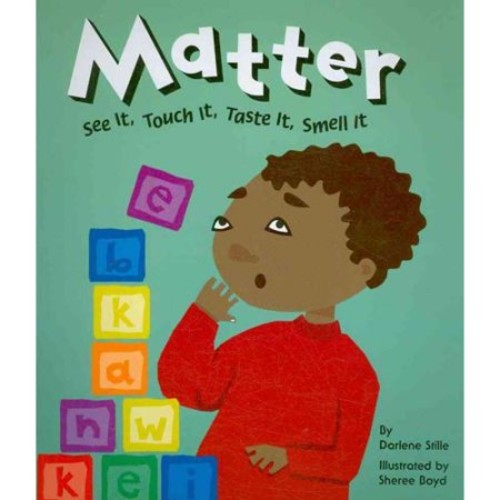 Matter: See It, Touch It, Taste It, Smell It