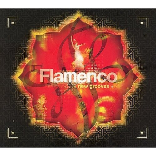 Chill Sessions: Flamenco New Grooves [CD]