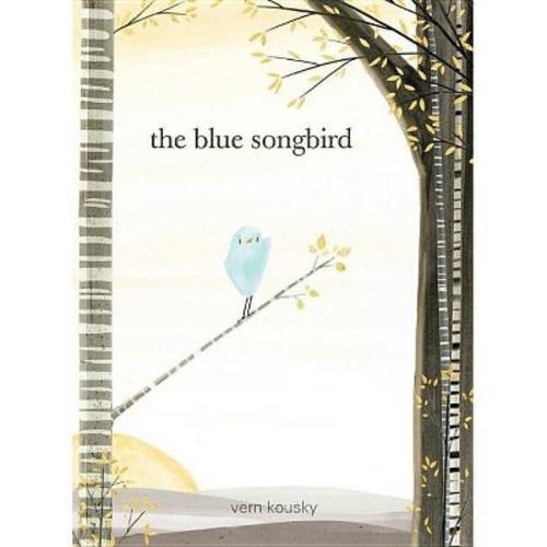 Blue Songbird (Hardcover) (Vern Kousky)