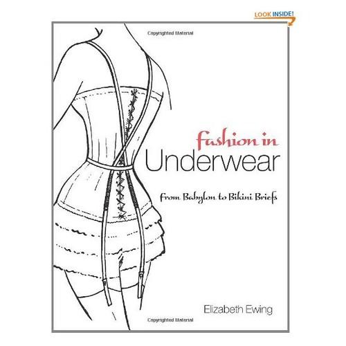 Fashion in Underwear: from Babylon to Bikini Briefs (Dover Fashion and Costumes)