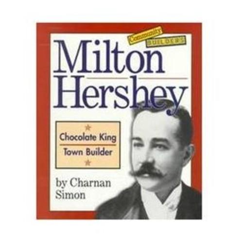 Milton Hershey : Chocolate King, Town Builder (Paperback)