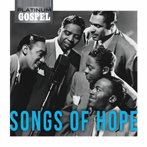 Platinum Gospel: Songs of Hope [CD]