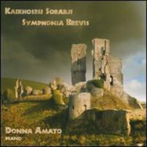 Kaikhosru Sorabji: Symphonia Brevis By Donna Amato (Audio CD)