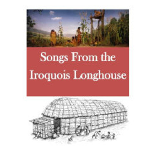 Songs From the Iroquois Longhouse