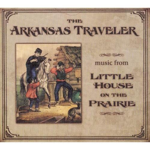 The Arkansas Traveler: Music from Little House on the Prairie [CD]