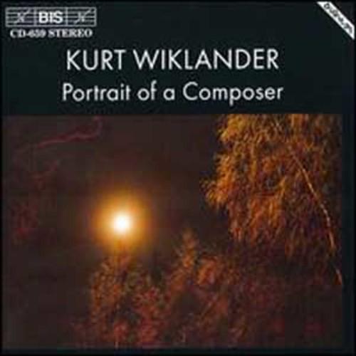 Wiklander: Portrait of a Composer By Kurt Wiklander (Audio CD)