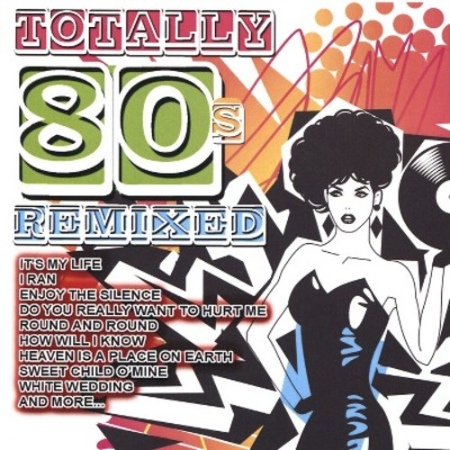 Totally 80s Remixed [CD]