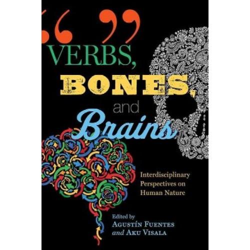 Verbs, Bones, and Brains : Interdisciplinary Perspectives on Human Nature (Hardcover)