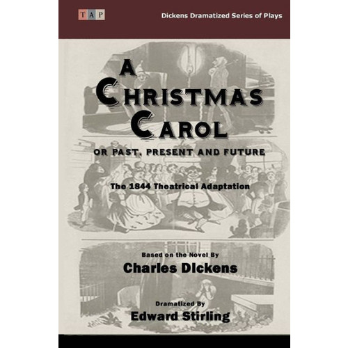 The Christmas Carol: Or Past, Present and Future: The 1844 Theatrical Adaptation