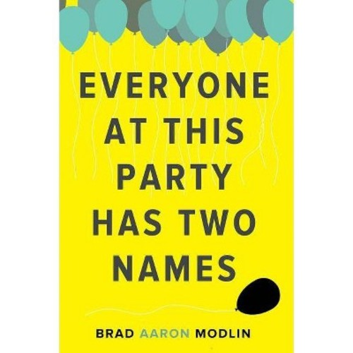 Everyone at This Party Has Two Names (Paperback) (Brad Aaron Modlin)