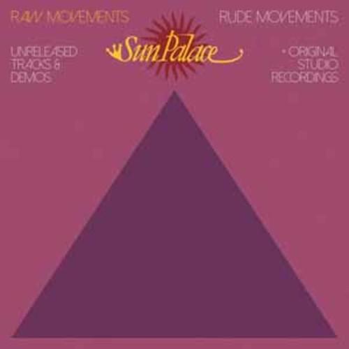 Sun Palace - Raw Movements / Rude Movements [Vinyl]