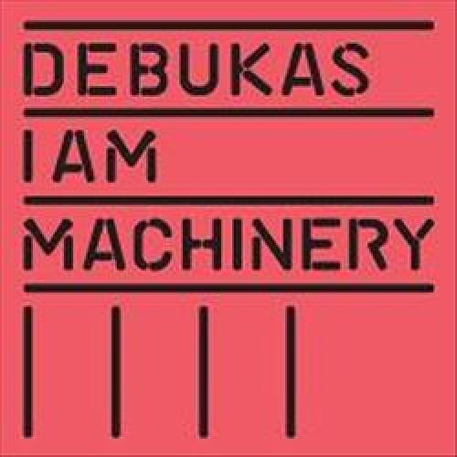I Am Machinery [LP] - VINYL