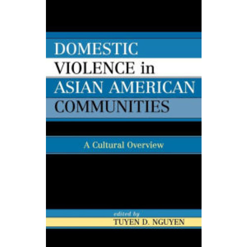 Domestic Violence in Asian-American Communities: A Cultural Overview