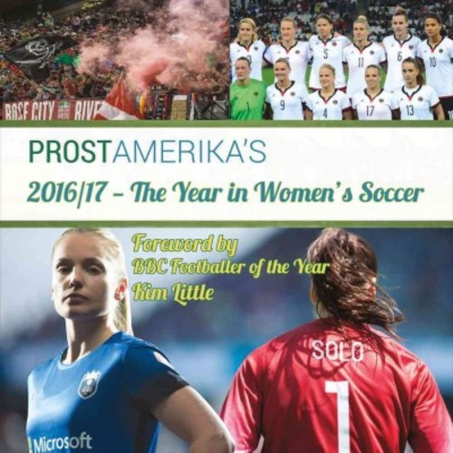 2016/17 - the Year in Women's Soccer (Paperback) (Prost Amerika)