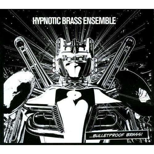 ...Bulletproof Brass! [CD]