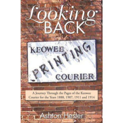 Looking Back: A Journey Through the Pages of the Keowee Courier for the Years 1888, 1907, 1911 and 1914