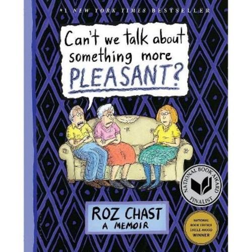 Can't We Talk About Something More Pleasant? (Reprint) (Paperback) (Roz Chast)