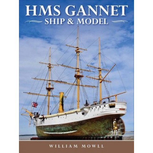 Hms Gannet : Ship and Model (Hardcover) (William Mowll)